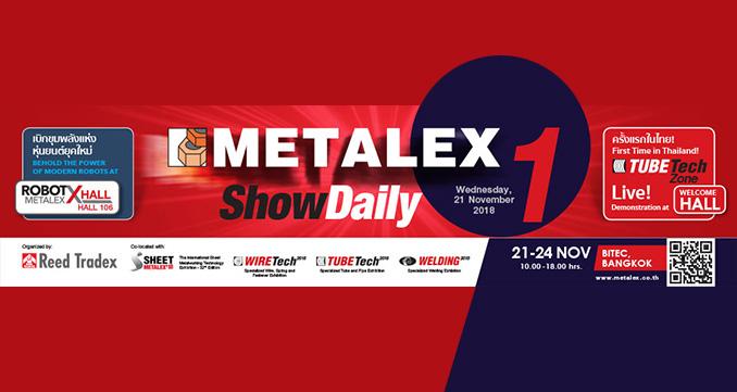 METALEX 2018  is Open! Step into Metropolis of 4.0 Metalworking Solutions.